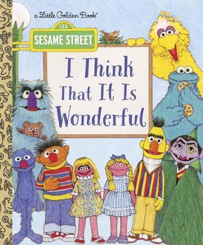I Think That It Is Wonderful: Sesame Street - Little Golden Book (Hardback)