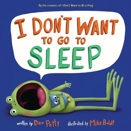 I Don't Want to Go to Sleep (Hardback)