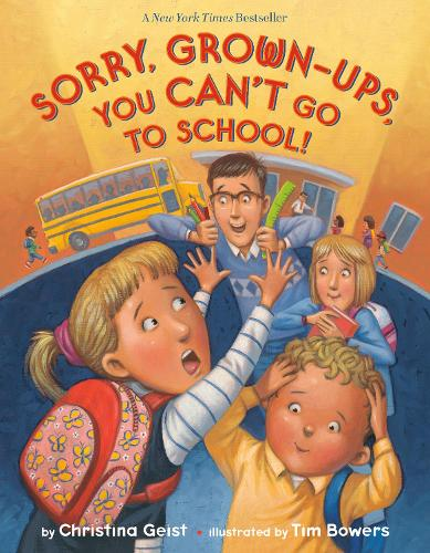 Sorry, Grown-Ups, You Can't Go to School! (Hardback)