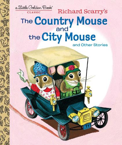 Richard Scarry's The Country Mouse and the City Mouse - Little Golden Book (Hardback)