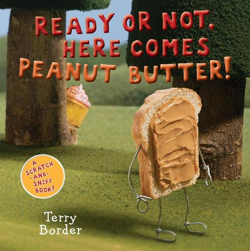 Ready Or Not, Here Comes Peanut Butter! (Board book)