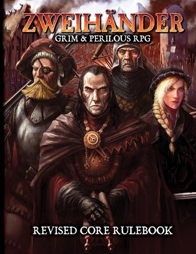ZWEIHANDER Grim & Perilous RPG: Revised Core Rulebook (Hardback)