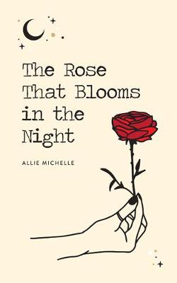 The Rose That Blooms in the Night (Paperback)