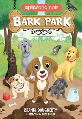 Bark Park (Bark Park Book 1) - Bark Park (Paperback)