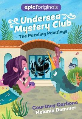 The Puzzling Paintings (Undersea Mystery Club Book 3) - Undersea Mystery Club (Paperback)