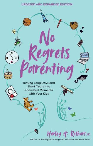 No Regrets Parenting, Updated and Expanded Edition: Turning Long Days and Short Years into Cherished Moments with Your Kids (Paperback)