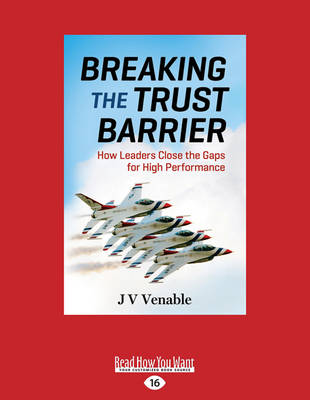Breaking the Trust Barrier: How Leaders Close the Gaps for High Performance (Paperback)
