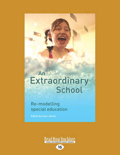An Extraordinary School: Re-modelling Special Education (Paperback)