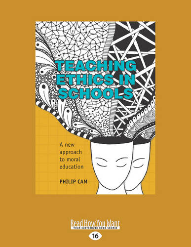 Teaching Ethics in Schools: A New Approach to Moral Education (Paperback)