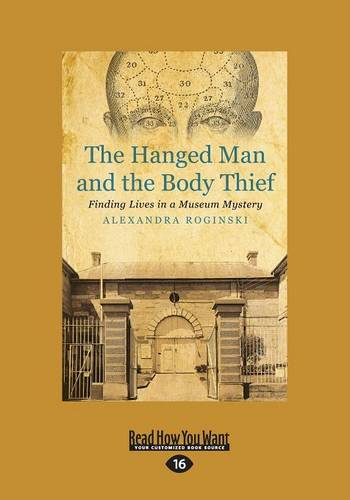 The Hanged Man and the Body Thief: Finding Lives in a Museum Mystery (Paperback)