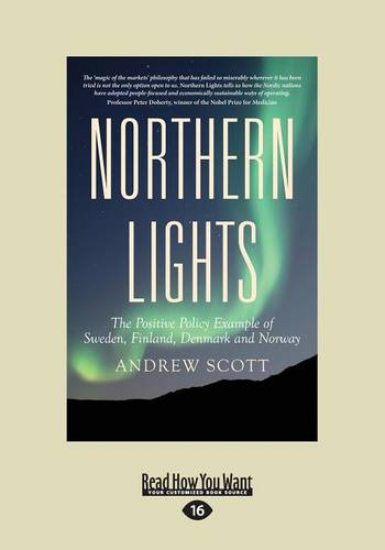 Northern Lights: The Positive Policy Example of Sweden, Finland, Denmark and Norway (Paperback)