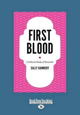 First Blood: A Cultural Study of Menarche (Paperback)