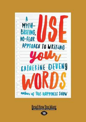 Use Your Words: A Myth-Busting, No-Fear Approach to Writing (Paperback)