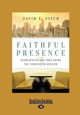 Faithful Presence: Seven Disciplines That Shape the Church for Mission (Paperback)