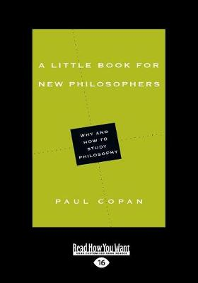 A Little Book for New Philosophers: Why and How to Study Philosophy (Paperback)