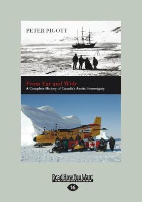 From Far and Wide: A Complete History of Canada's Arctic Sovereignty (Paperback)