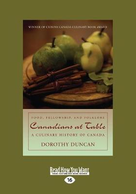 Canadians at Table: Food, Fellowship, and Folklore: A Culinary History of Canada (Paperback)