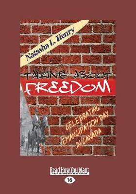 Talking About Freedom: Celebrating Emancipation Day in Canada (Paperback)