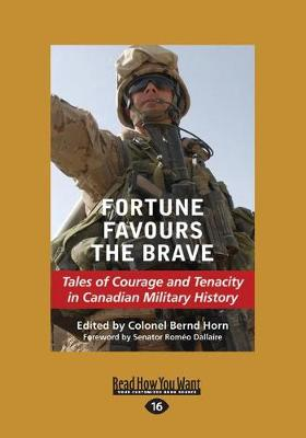 Fortune Favours the Brave: Tales of Courage and Tenacity in Canadian Military History (Paperback)