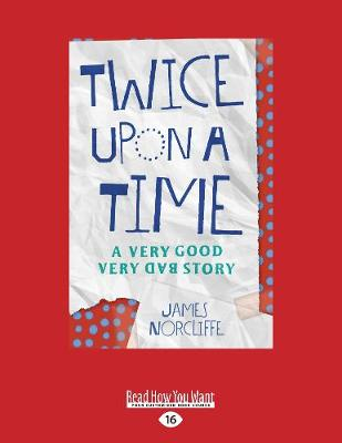 Twice Upon a Time: A Very Good Very Bad Story (Paperback)
