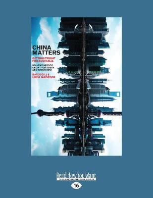 China Matters: Getting it Right for Australia (Paperback)