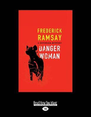 Danger Woman: A Botswana Mystery (Paperback)