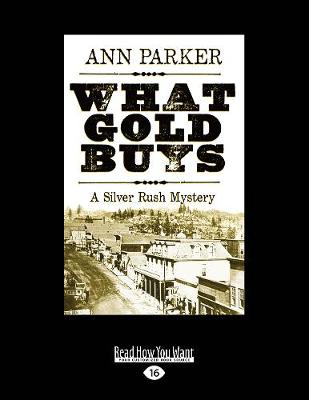 What Gold Buys: A Silver Rush Mystery (Paperback)