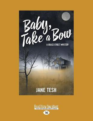 Baby, Take A Bow: A Grace Street Mystery (Paperback)