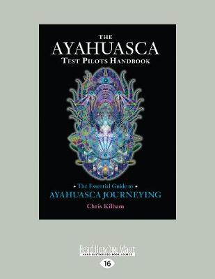 The Ayahuasca Test Pilot's Handbook: The Essential Guide to Ayahuasca Journeying (Paperback)
