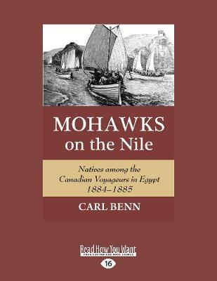 Mohawks on the Nile: Natives Among the Canadian Voyageurs in Egypt, 1884-1885 (Paperback)