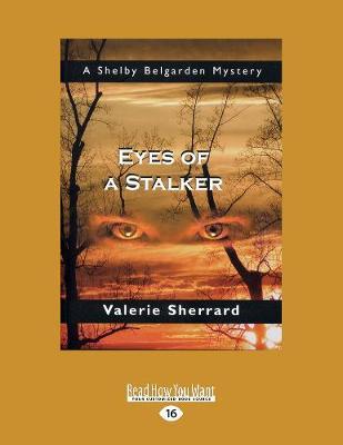 Eyes of a Stalker: A Shelby Belgarden Mystery (Paperback)