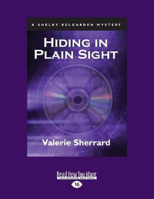 Hiding in Plain Sight: A Shelby Belgarden Mystery (Paperback)