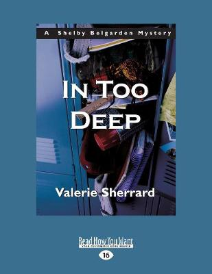 In Too Deep: A Shelby Belgarden Mystery (Paperback)