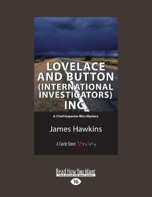 Lovelace and Button (International Investigators) Inc.: A Chief Inspector Bliss Mystery (Paperback)