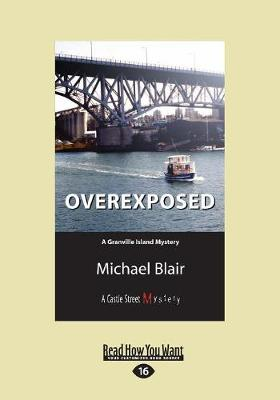 Overexposed: A Granville Island Mystery (Paperback)