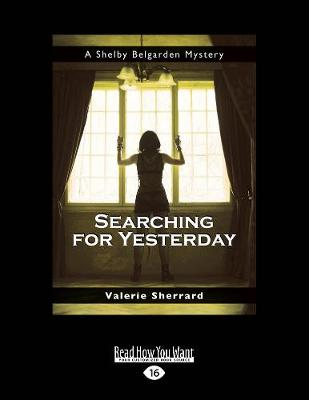 Searching for Yesterday: A Shelby Belgarden Mystery (Paperback)