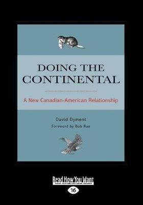 Doing the Continental: A New Canadian-American Relationship (Paperback)