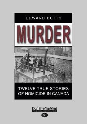 Murder: Twelve True Stories of Homicide in Canada (Paperback)