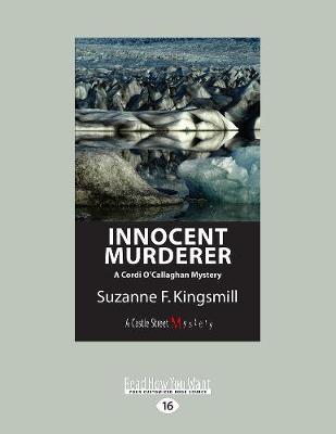 Innocent Murderer: A Cordi O'Callaghan Mystery (Paperback)