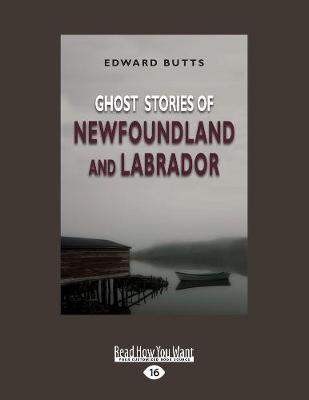 Ghost Stories of Newfoundland and Labrador (Paperback)