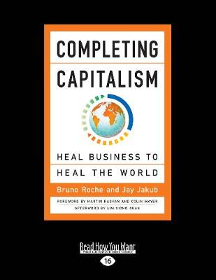 Completing Capitalism: Heal Business to Heal the World (Paperback)