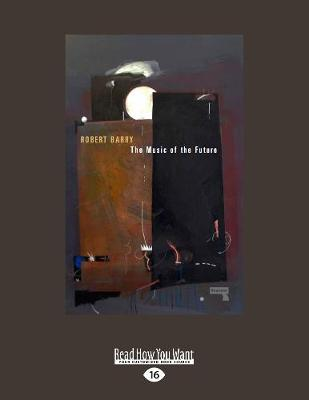 The Music of the Future (Paperback)