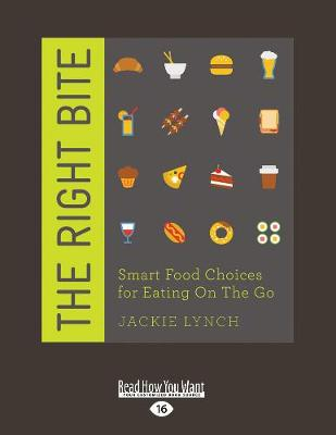 The Right Bite: Smart Food Choices for Eating on the Go (Paperback)