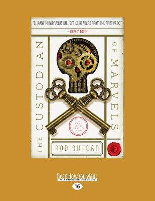 The Custodian of Marvels: Being Volume Three of The Fall of The Gas-Lit Empire (Paperback)