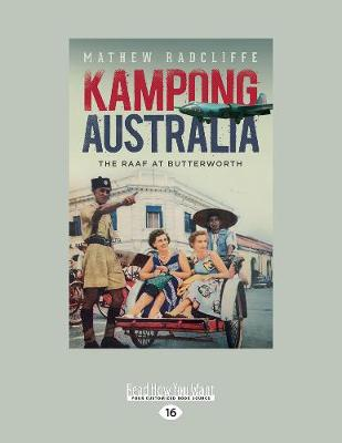 Kampong Australia: The RAAF at Butterworth (Paperback)