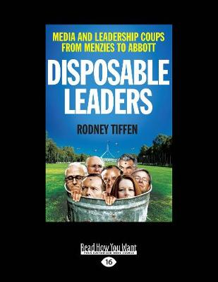 Disposable Leaders: Media and Leadership Coups from Menzies to Abbott (Paperback)