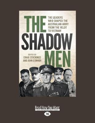 The Shadow Men: The Leaders Who Shaped the Australian Army from the Veldt to Vietnam (Paperback)
