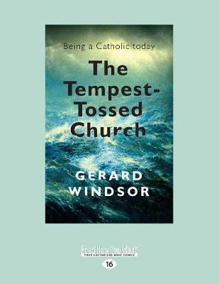 The Tempest-Tossed Church: Being a Catholic Today (Paperback)