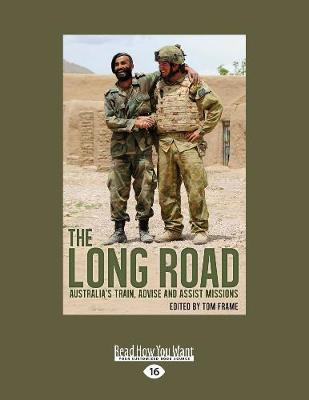 The Long Road: Australia's Train, Advise and Assist Missions (Paperback)