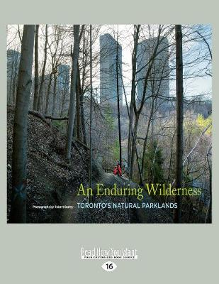 An Enduring Wilderness: Toronto's Natural Parklands (Paperback)